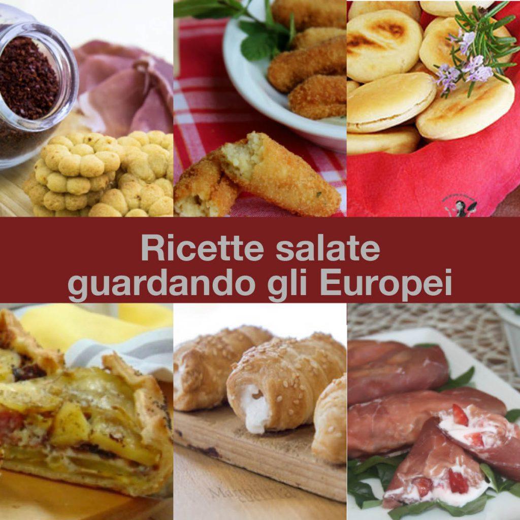 Ricette salate guardando gli Europei